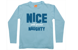 Boys t-shirt long: Nice until proven naughty
