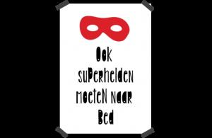 Poster: Ook superhelden moeten naar bed
